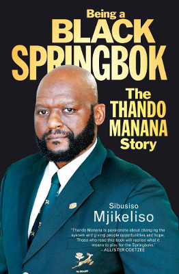 Don't miss the launches of Being a Black Springbok: The Thando Manana Story  in East London, PE and Joburg | The Reading List