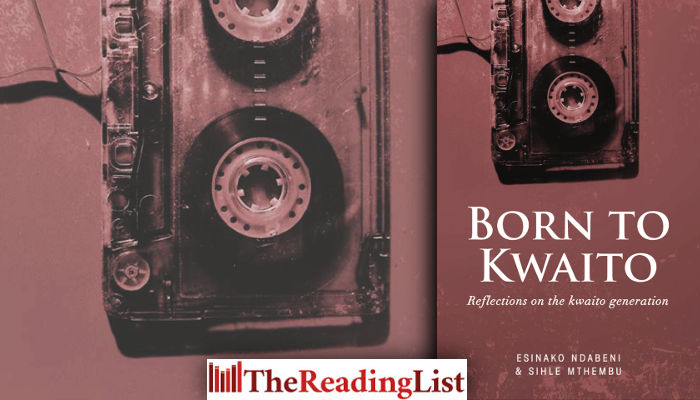 Born To Kwaito: Reflections on the Kwaito Generation – considering